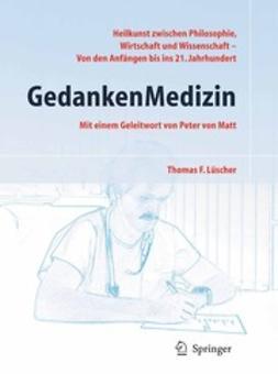 Lüscher, Thomas F. - GedankenMedizin, ebook