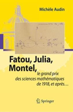 Audin, Michèle - Fatou, Julia, Montel,, ebook