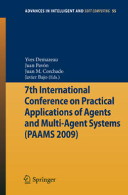 Bajo, Javier - 7th International Conference on Practical Applications of Agents and Multi-Agent Systems (PAAMS 2009), e-kirja