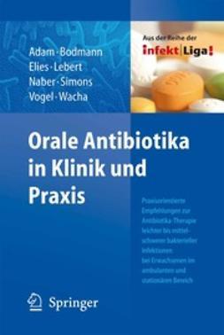 Adam, D. - Orale Antibiotika in Klinik und Praxis, e-bok