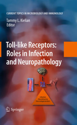 Kielian, Tammy - Toll-like Receptors: Roles in Infection and Neuropathology, ebook