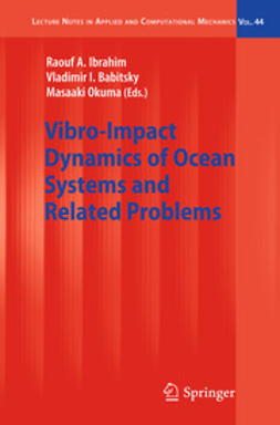 Ibrahim, Raouf A. - Vibro-Impact Dynamics of Ocean Systems and Related Problems, ebook