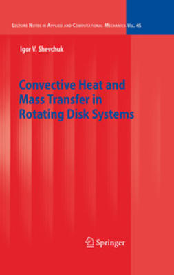 Shevchuk, Igor V. - Convective Heat and Mass Transfer in Rotating Disk Systems, ebook