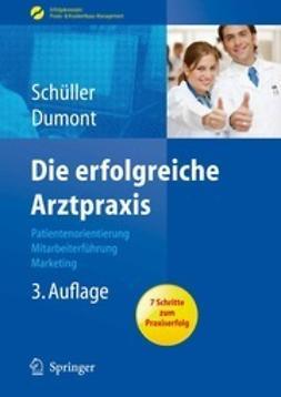 Schüller, Anne M. - Die erfolgreiche Arztpraxis, ebook