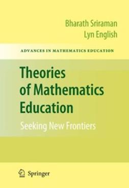 Sriraman, Bharath - Theories of Mathematics Education, e-bok