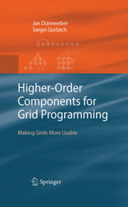 Dünnweber, Jan - Higher-Order Components for Grid Programming, ebook