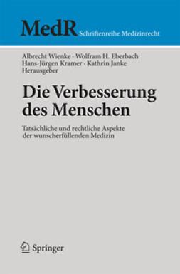 Wienke, Albrecht - Die Verbesserung des Menschen, ebook