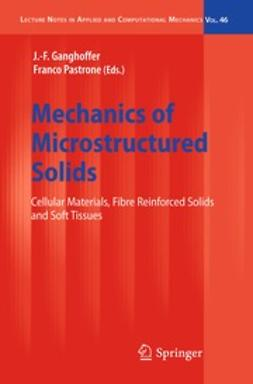 Ganghoffer, J.-F. - Mechanics of Microstructured Solids, ebook