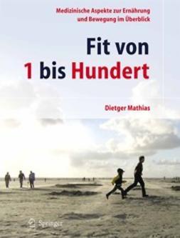 Mathias, Dietger - Fit von 1 bis Hundert, ebook