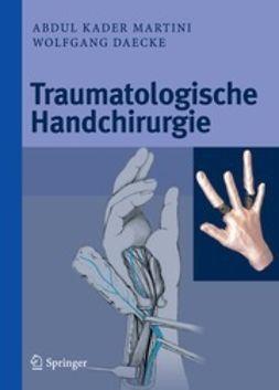 Martini, Abdul Kader - Traumatologische Handchirurgie, ebook