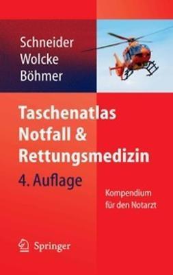 Schneider, Thomas H. - Taschenatlas Notfall & Rettungsmedizin, ebook
