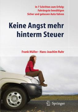 Müller, Frank - Keine Angst mehr hinterm Steuer, ebook