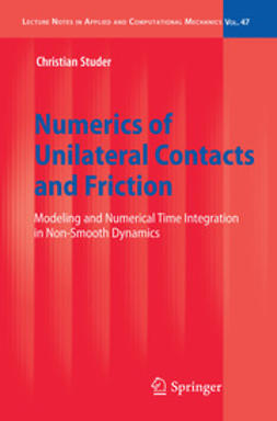 Studer, Christian - Numerics of Unilateral Contacts and Friction, ebook