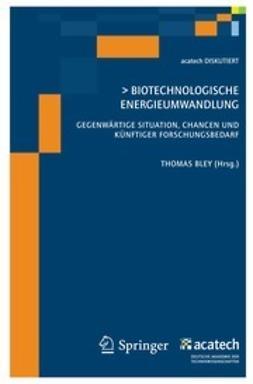 Bley, Thomas - Biotechnologische Energieumwandlung, ebook