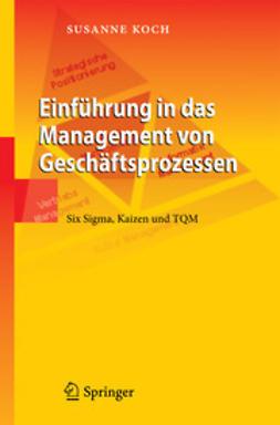 Koch, Susanne - Einführung in das Management von Geschäftsprozessen, ebook