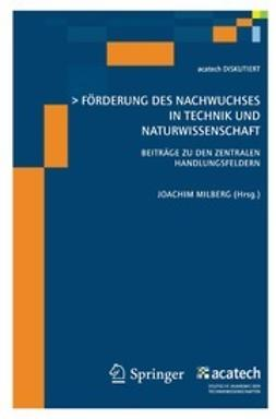 Milberg, Joachim - Förderung des Nachwuchses In Technik und Naturwissenschaft, ebook