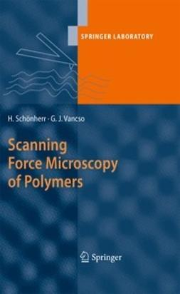 Schönherr, Holger - Scanning Force Microscopy of Polymers, ebook