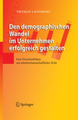 Langhoff, Thomas - Den demographischen Wandel im Unternehmen erfolgreich gestalten, ebook