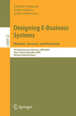 Luckner, Stefan - Designing E-Business Systems. Markets, Services, and Networks, ebook
