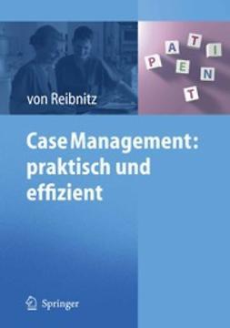 Reibnitz, Christine - Case Management: praktisch und effizient, ebook