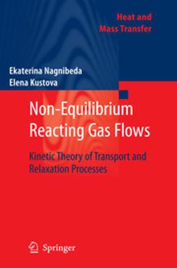 Nagnibeda, Ekaterina - Non-Equilibrium Reacting Gas Flows, ebook