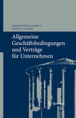 Schmitt, Christoph - Allgemeine Geschäftsbedingungen und Verträge für Unternehmen, ebook