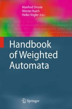 Droste, Manfred - Handbook of Weighted Automata, ebook
