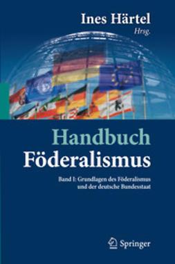 Härtel, Ines - Handbuch Föderalismus - Föderalismus als demokratische Rechtsordnung und Rechtskultur in Deutschland, Europa und der Welt, ebook