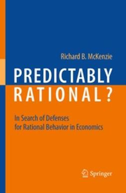 McKenzie, Richard B. - Predictably Rational?, ebook