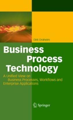 Draheim, Dirk - Business Process Technology, ebook