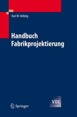 Helbing, Kurt W. - Handbuch Fabrikprojektierung, ebook