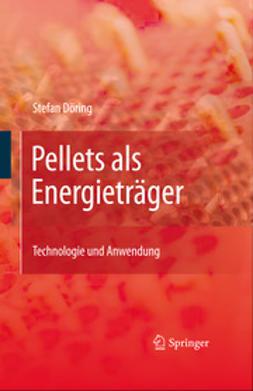 Döring, Stefan - Pellets als Energieträger, ebook