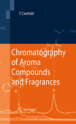 Cserháti, Tibor - Chromatography of Aroma Compounds and Fragrances, ebook