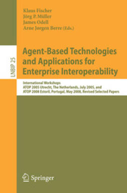 Berre, Arne Jørgen - Agent-Based Technologies and Applications for Enterprise Interoperability, ebook