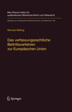 Rötting, Michael - Das verfassungsrechtliche Beitrittsverfahren zur Europäischen Union, ebook