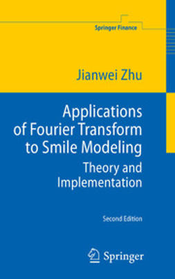 Zhu, Jianwei - Applications of Fourier Transform to Smile Modeling, e-kirja