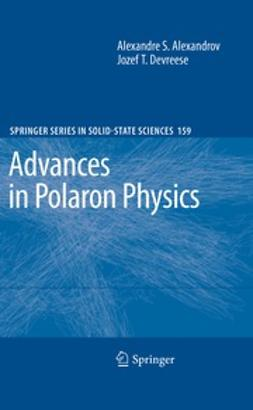 Alexandrov, Alexandre S. - Advances in Polaron Physics, e-bok
