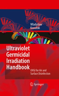 Kowalski, Wladyslaw - Ultraviolet Germicidal Irradiation Handbook, ebook