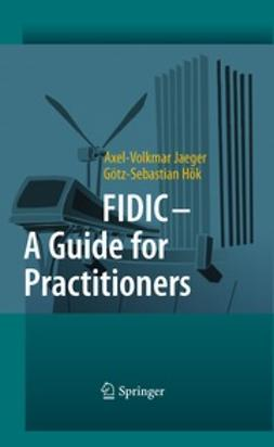 Jaeger, Axel-Volkmar - FIDIC - A Guide for Practitioners, ebook