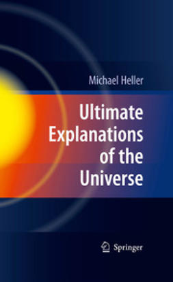 Heller, Michael - Ultimate Explanations of the Universe, ebook