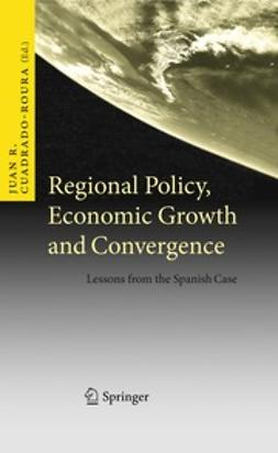 Cuadrado-Roura, Juan R. - Regional Policy, Economic Growth and Convergence, ebook