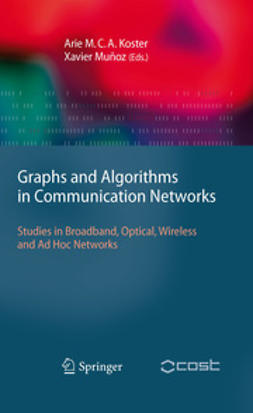 Koster, Arie - Graphs and Algorithms in Communication Networks, ebook
