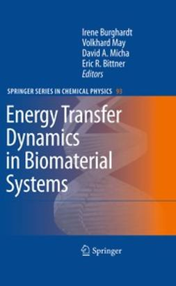 Burghardt, Irene - Energy Transfer Dynamics in Biomaterial Systems, ebook