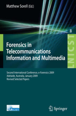 Sorell, Matthew - Forensics in Telecommunications, Information and Multimedia, ebook