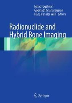 Fogelman, Ignac - Radionuclide and Hybrid Bone Imaging, ebook