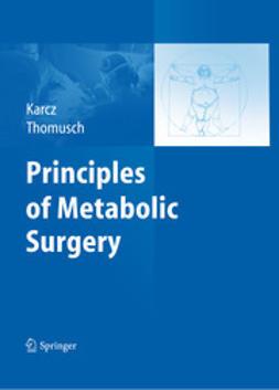 Karcz, W. Konrad - Principles of Metabolic Surgery, ebook