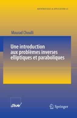 Choulli, Mourad - Une introduction aux problèmes inverses elliptiques et paraboliques, ebook