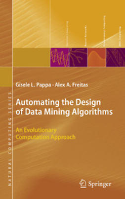 Pappa, Gisele L. - Automating the Design of Data Mining Algorithms, ebook