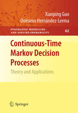 Guo, Xianping - Continuous-Time Markov Decision Processes, ebook