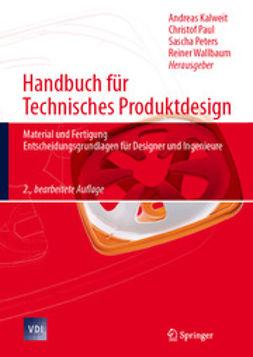 Kalweit, Andreas - Handbuch für Technisches Produktdesign, ebook